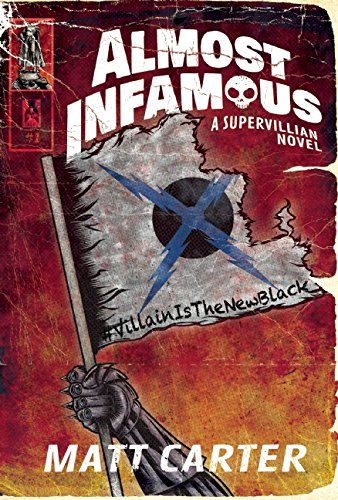 Book cover: Almost Infamous: A Supervillain Novel