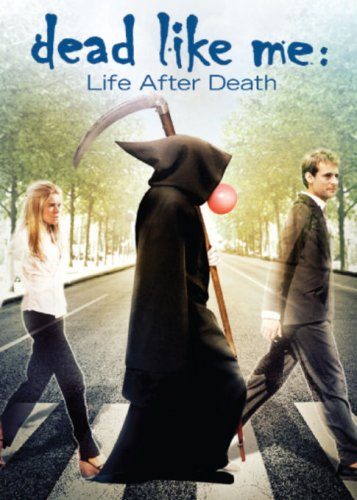 Movie cover: Dead Like Me: Life After Death